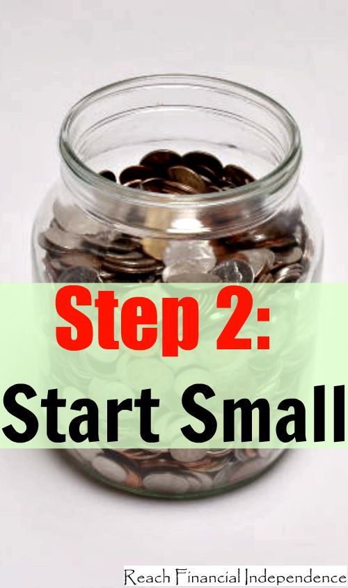 Step 2: Start Small. The 30 steps program to financial independence