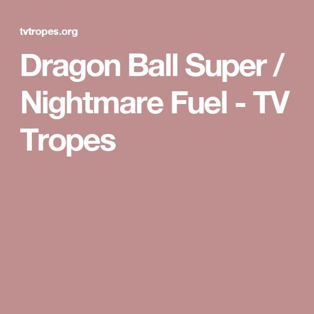 Dragon Ball Super / Nightmare Fuel - TV Tropes