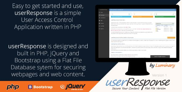 userResponse Flat File User Control System . Easy to get started and use, userResponse is a simple, easy to use, Flat File User Access Control application written in PHP.    userResponse uses a Flat File database system so if you do not have access to or would prefer not use a database, Flat Files are a great
