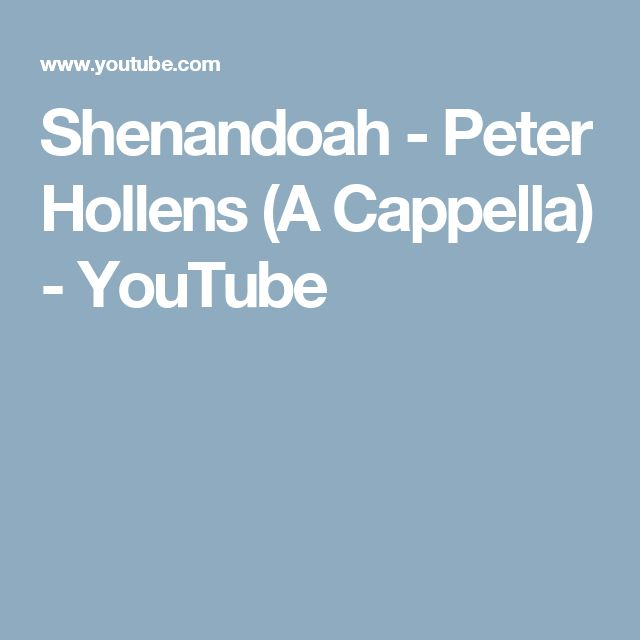 Shenandoah - Peter Hollens (A Cappella) - YouTube