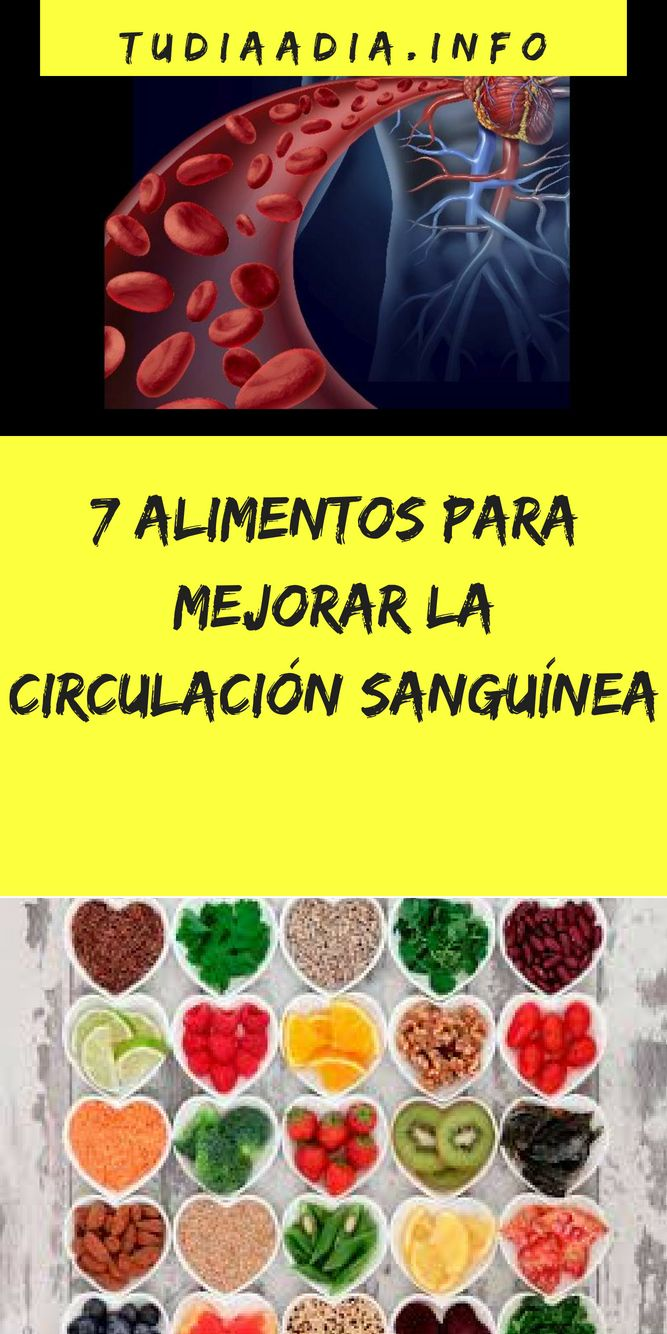 7 Alimentos Para Mejorar La Circulación Sanguínea Tudiaadia Info Health Heart Circulation Healthy Recipes