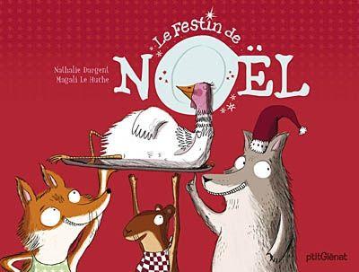 Le festin de Noël / Nathalie Dargent, Magali Le Huche. - p'tit Glénat, 2008