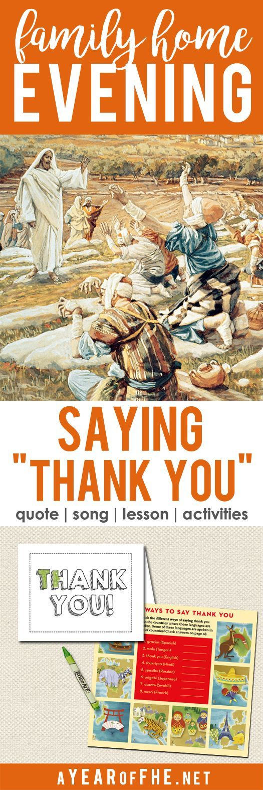 "A Year of FHE // a Family Home Evening lesson about about the importance of saying ""Thank You"" to those who help us. Includes the story of the 10 Lepers. Includes Lesson, quote, song, and two activites, including a free downloadable THANK YOU card for kids to give their church leaders, parents, or friends.  #lds #thankfulness #thanksgiving"