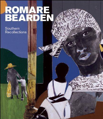 Romare Bearden: Southern Recollections (Carla M. Hanzal) / N6537.B4 A4 2011 / http://catalog.wrlc.org/cgi-bin/Pwebrecon.cgi?BBID=16303015