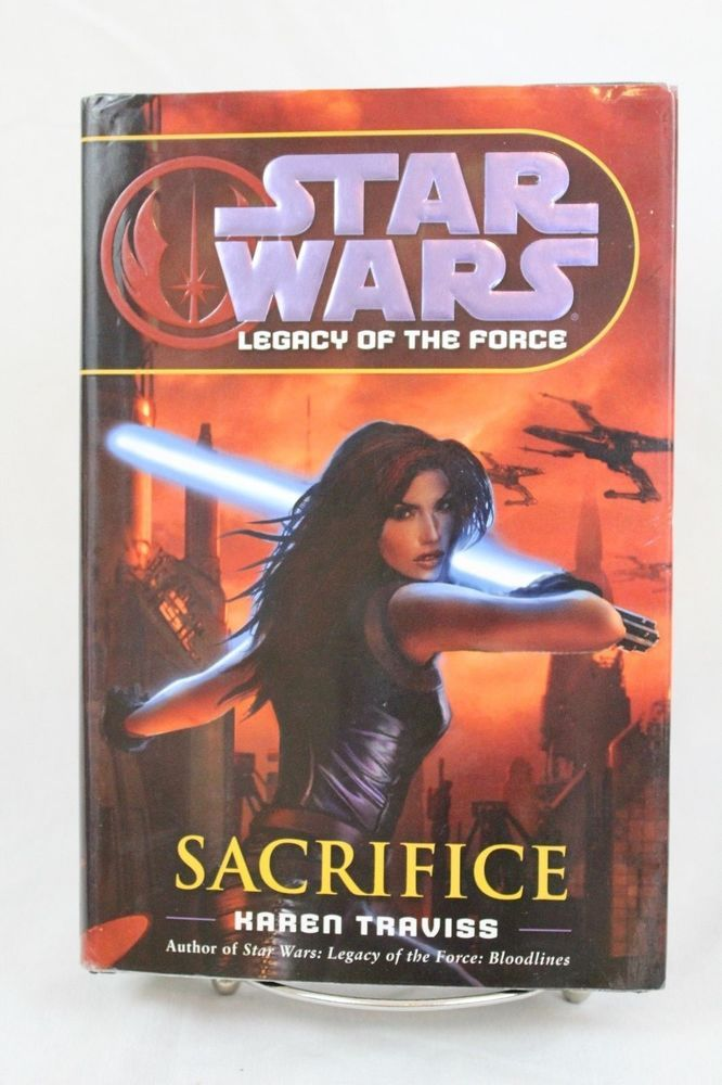 Star Wars Legacy of the Force Sacrifice by Karen Traviss 2007 Hardcover 1st Ed