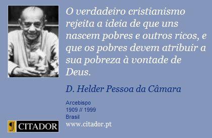 http://www.citador.pt/frases/imagens/frases-o-verdadeiro-cristianismo-rejeita-a-ideia-de-que-d-helder-pessoa-da-camara-7659.jpg