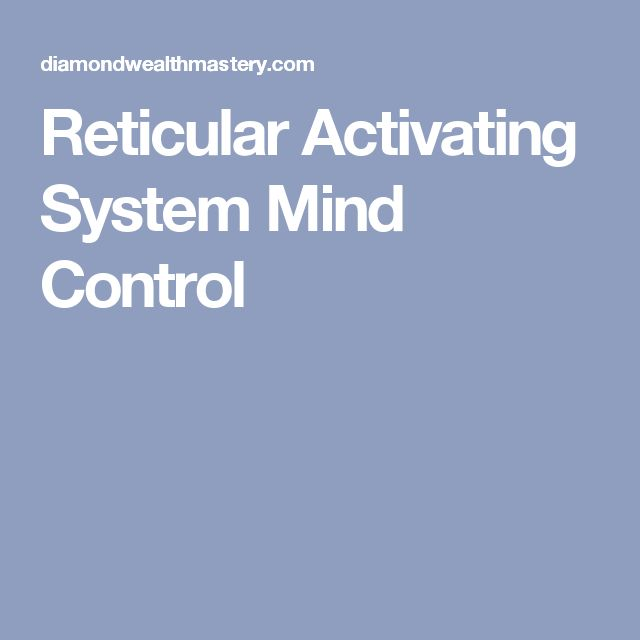 Reticular Activating System Mind Control