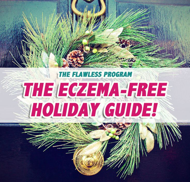 Eczema Holiday Guide Home Skin Care