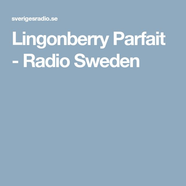 Lingonberry Parfait - Radio Sweden