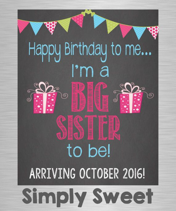 Happy Birthday To Me I'm a BIG SISTER to Be by SimplySweetBySaraJ