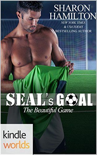Game For Love: The Beautiful Game: SEAL's Goal (Kindle Worlds Novella) by Sharon Hamilton, http://www.amazon.com/dp/B00M9OT27M/ref=cm_sw_r_pi_dp_Z4J2tb064986N