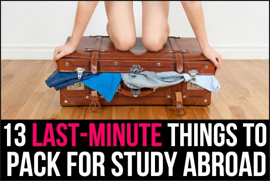13 Last-Minute Things to Pack for Study Abroad (These would be good for any abroad travel.)