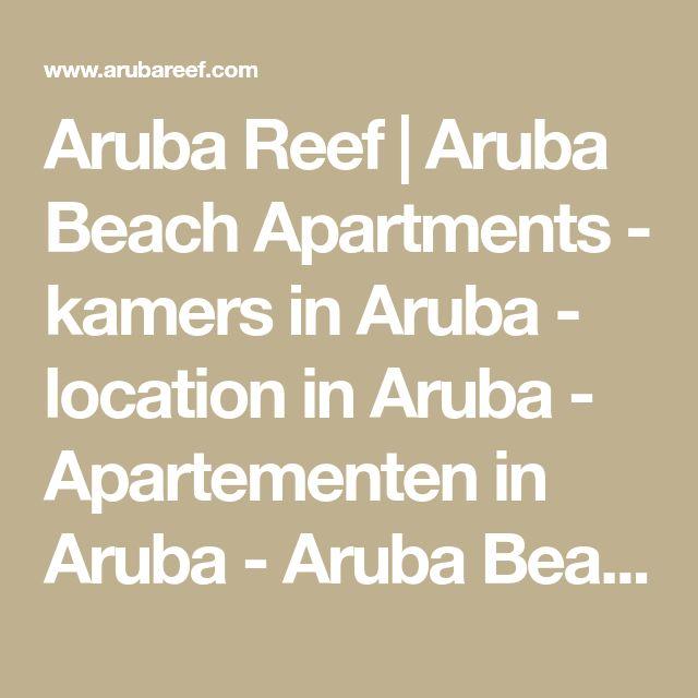 Aruba Reef | Aruba Beach Apartments - kamers in Aruba - location in Aruba - Apartementen in Aruba - Aruba Beach Apartments