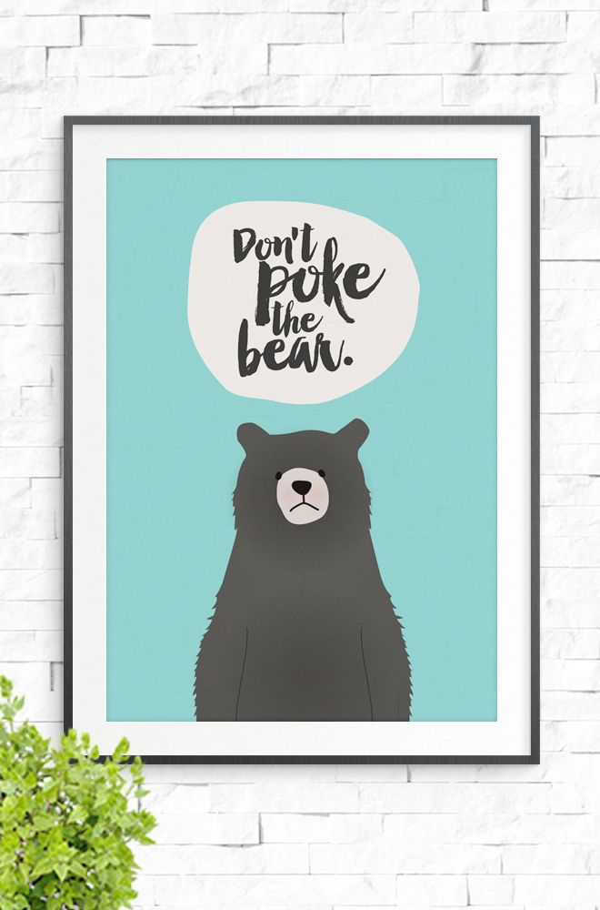 A cute, plump bear, posing in front of a plain aqua background with the words 'Don't Poke The Bear' written above.