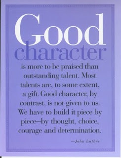 Quotes To Live By: Be Of Good Charatcer - Character Quotes