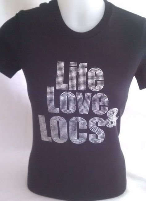 Life Love & Locs Rhinestone Tshirt by TheNameArtist on Etsy, $29.99