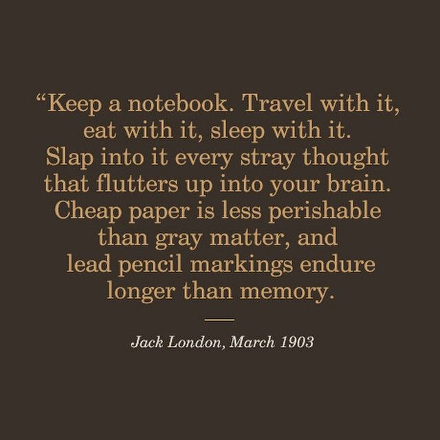 Wise words from Jack. #jacklondon #fieldnotesbrand