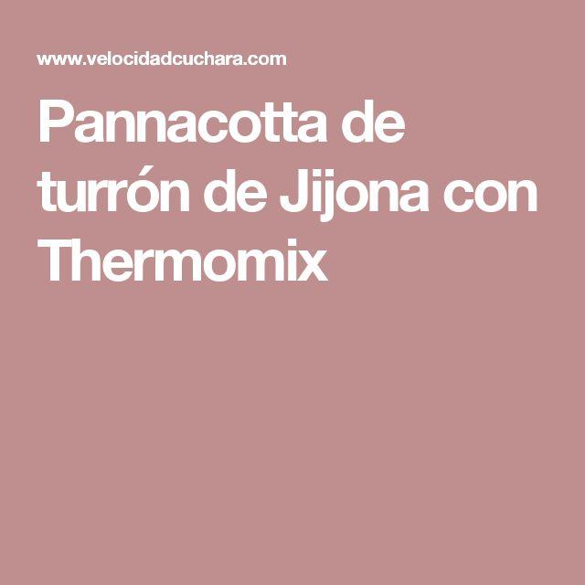 Pannacotta de turrón de Jijona con Thermomix