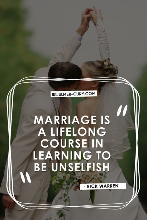 Marriage Quotes | When two people come together, you have to think about 'we', not 'me'. You have to think about their needs and wants. You have to take them into consideration before you make big or small decisions. It really becomes a partnership where you sometimes have to make sacrifices so that both you and your spouse can be happy. If you are selfish in the marriage, one of two things will happen | http://mer-cury.com/quotes/21-marriage-quotes-for-a-healthier-and-happier-marriage/