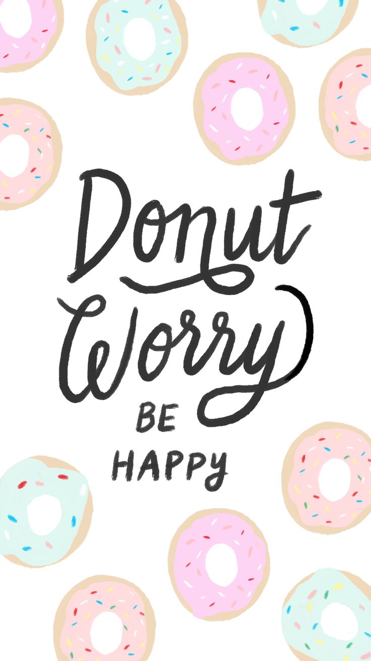 Donut worry be happy doughnut themed desktop computer and mobile iphone wallpaper for national donut day