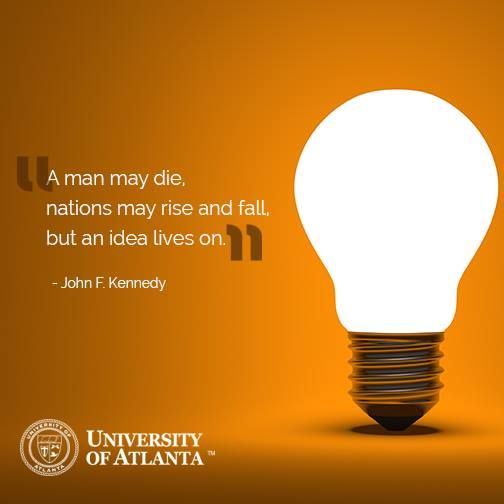 A man may die, nations may rise and fall, but an idea lives on. John F. Kennedy