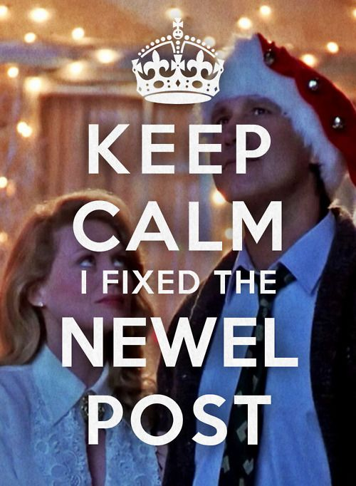 Christmas vacation...FIXED THE NEWEL POST