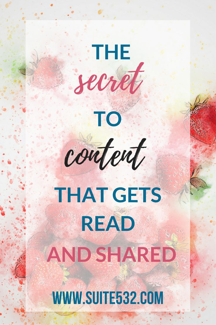 The secret to content that gets read and shared