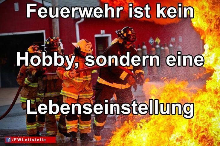 """""""Feuerwehr ist kein Hobby, sondern eine Lebenseinstellung""""  #FFW #FW #Feuerwehr #Freiwillige #ehrenamt #FWLeitstelle #feuerwehrleute #feuerwehrmann #feuerwehrfrau"""