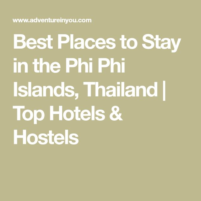 Best Places to Stay in the Phi Phi Islands, Thailand | Top Hotels & Hostels