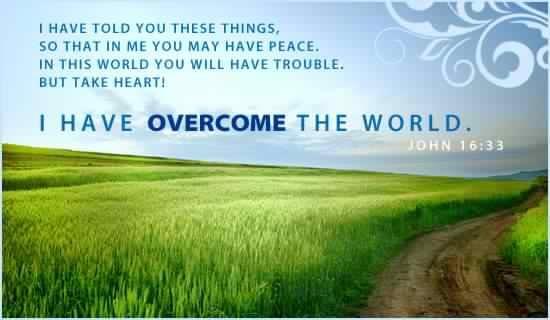 † ♥ † ♥ †   John 16:33