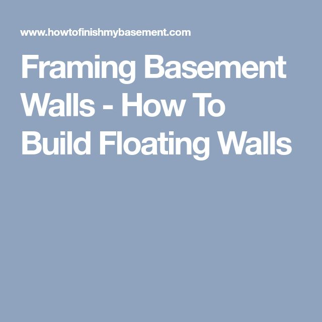 Framing Basement Walls - How To Build Floating Walls