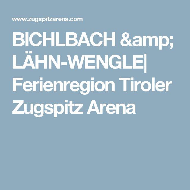 BICHLBACH & LÄHN-WENGLE| Ferienregion Tiroler Zugspitz Arena