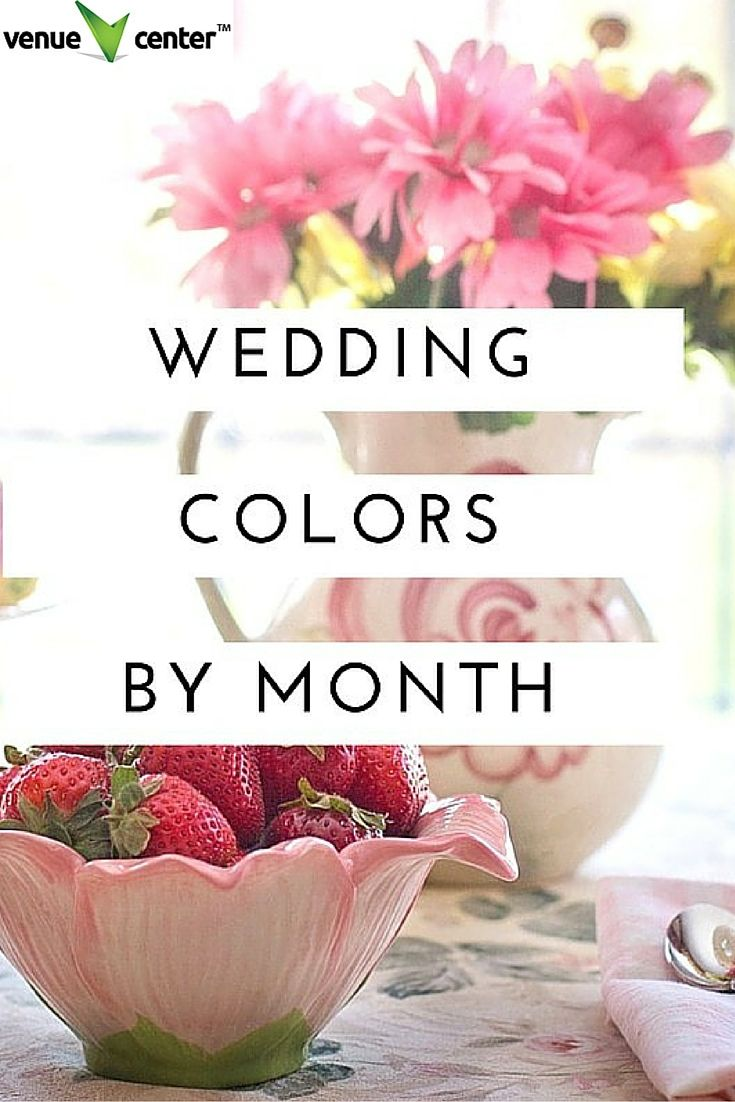 Don't know what wedding colors to choose? Use this guide with wedding colors by month to make your choice easier!