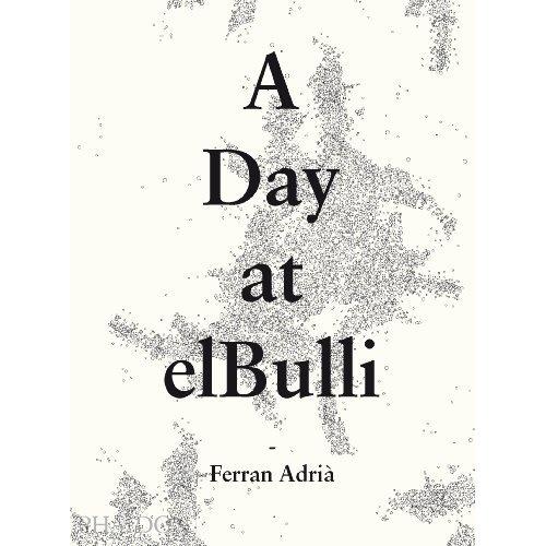 A Day at elbulli - Classic Edition: Ferran Adria