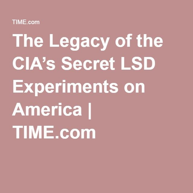 The Legacy of the CIA's Secret LSD Experiments on America | TIME.com