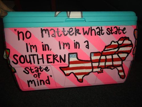 : Painting Coolers, Crafty Coolers, Quote, Painted Coolers, Southern Crafts Diy, Darius Rucker, Southern States, Coolers Ideas, Coolers Painting