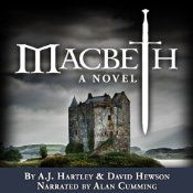 Macbeth: A Novel brings the intricacy and grit of the historical thriller to Shakespeare's tale of political intrigue, treachery, and murder. In this full-length novel written exclusively for audio, authors A. J. Hartley and David Hewson rethink literature's most infamous married couple, grounding them in a medieval Scotland whose military and political upheavals are as stark and dramatic as the landscape in which they are played.