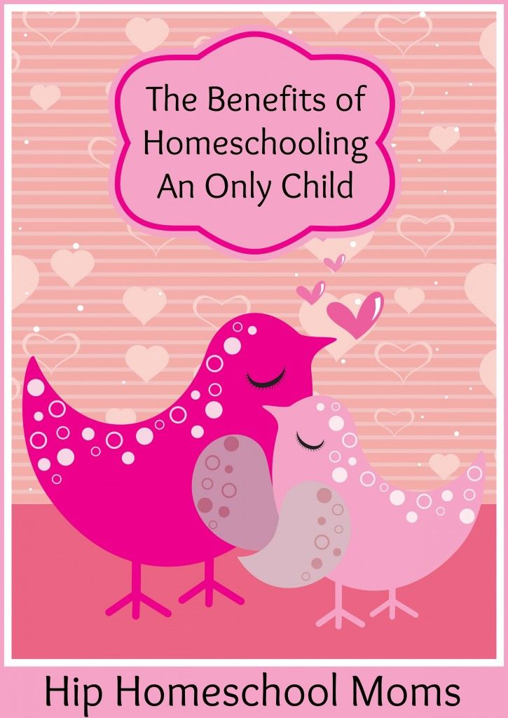 The benefits of homeschooling an only child | Hip Homeschool Moms