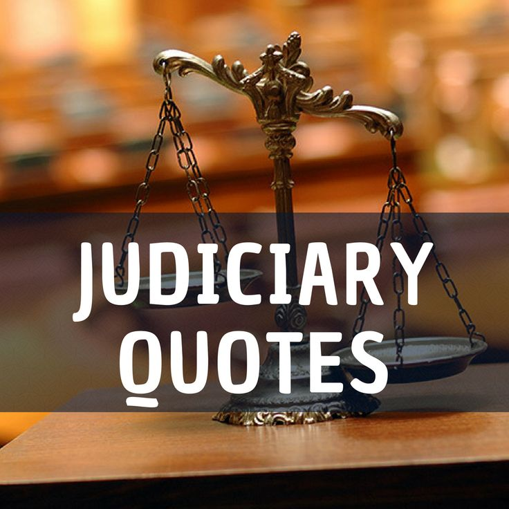 Judiciary quotes law quotes quotes judicial branch