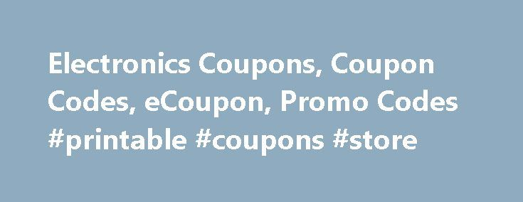 Electronics Coupons, Coupon Codes, eCoupon, Promo Codes #printable #coupons #store http://coupons.remmont.com/electronics-coupons-coupon-codes-ecoupon-promo-codes-printable-coupons-store/  #electronic coupons # Featured Stores: Hammacher Schlemmer – Find atomic alarm clocks, travel clocks, zen alarm clocks and more bedside clocks. Hammacher Schlemmer – Give the Unexpected. Find unique Gifts for Her, for Him, for Children, and more. Hammacher Schlemmer – Find great deals on quality items at…