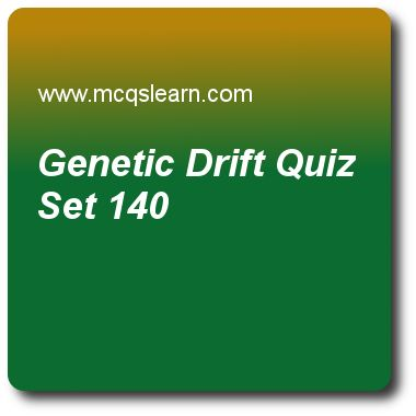 Genetic Drift Quizzes:      MCAT Quiz 140 Questions and Answers - Practice genetic drift quiz with answers. Practice MCQs to test knowledge on, genetic drift, genes on y chromosome, adaptation and specialization, peptide linkage, deoxyribonucleic acid (dna) quizzes. Online genetic drift worksheets has study guide as genetic drift is mechanism of, answer key with answers as replication, transcription, translation and evolution to test exam preparation. For quick learning, study online…