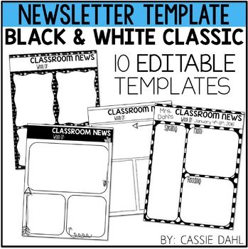 Newsletter Template: Need a template for your weekly classroom newsletter? These templates are editable and the have a classic black/white theme! The file contains 10 different layouts! This product includes directions for use, 10 newsletter
