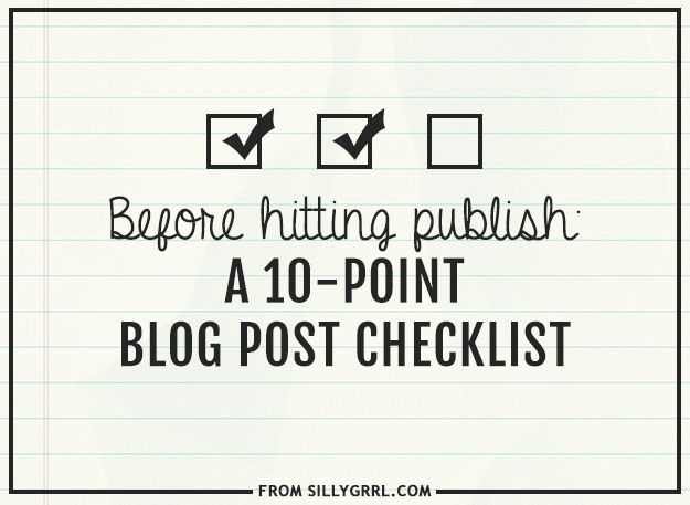 Before hitting publish: A 10-point blog post checklist