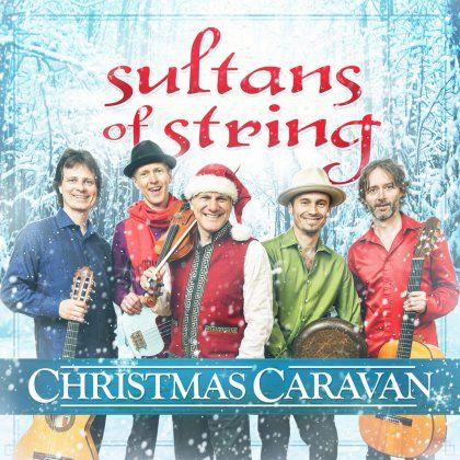 A Christmas Caravan from Sultans Of String | Cashbox Magazine Canada