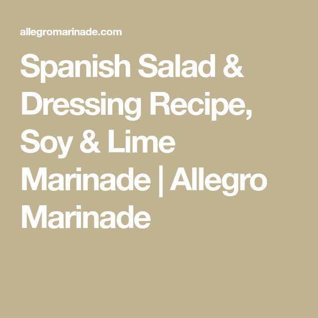 Spanish Salad & Dressing Recipe, Soy & Lime Marinade | Allegro Marinade