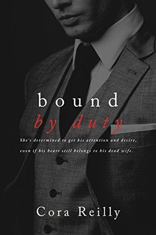 Goodreads | Bound by Duty (Born in Blood Mafia Chronicles, #2) by Cora Reilly — Reviews, Discussion, Bookclubs, Lists