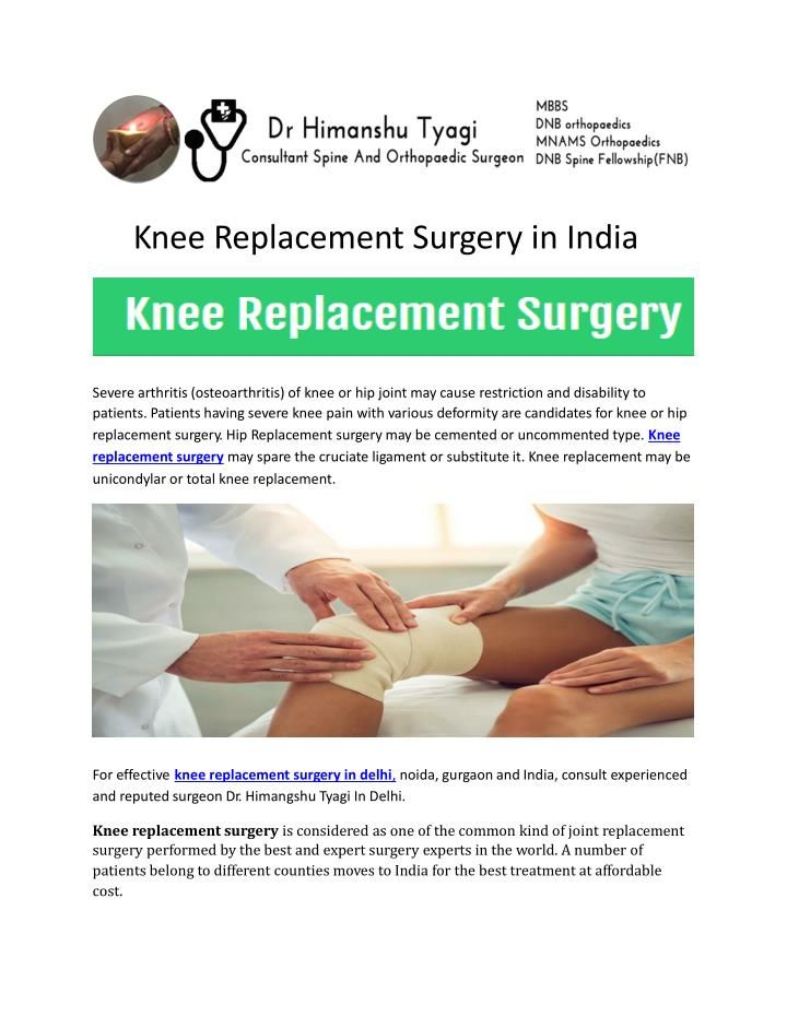 Severe arthritis (osteoarthritis) of knee or hip joint may cause restriction and disability to patients. Patients having severe knee pain with various deformity are candidates for knee or hip replacement surgery.