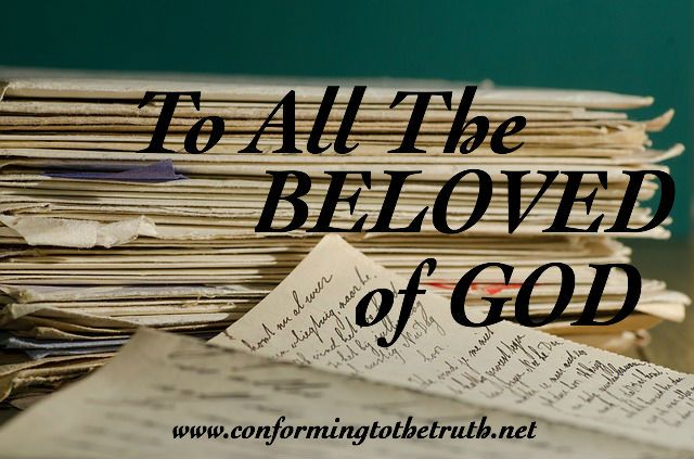How amazing to know that we are Beloved of God! Please join us as we read and study trough Romans. We are learning our need of a Savior and about His Great Love. http://conformingtothetruth.net/2015/09/14/a-letter-of-love-to-the-beloved-of-god/