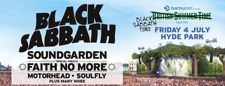 "Barclaycard British Summer Time Hyde Park | BST Hyde Park- Black Sabbath, Soundgarden, Faith No More, Motorhead, Soulfly and more.  Told Hubs and his eyes got huge!  ""WHERE?""  My face dropped.  ""ENGLAND!""  Ugh!  Glad for them, though!"