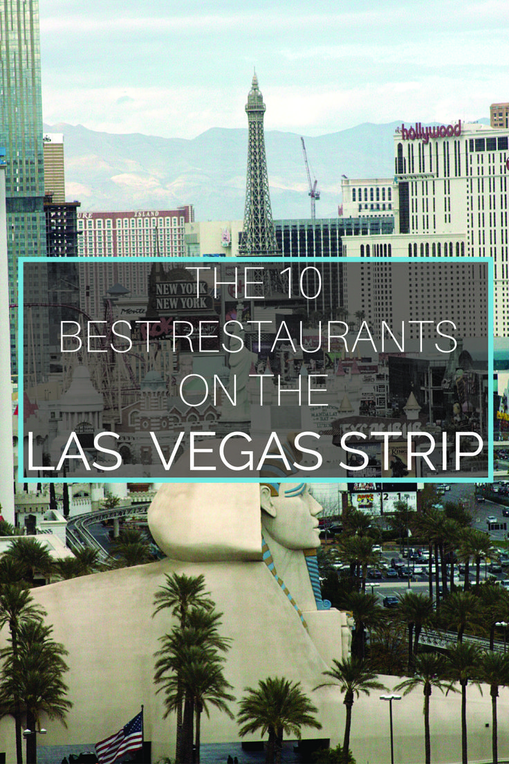 The 10 Best Restaurants On The Las Vegas Strip